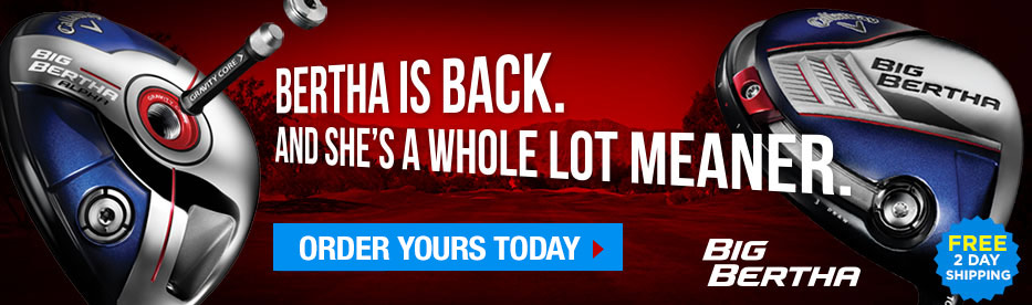 Big Bertha Is Back! Free 2-Day Shipping!